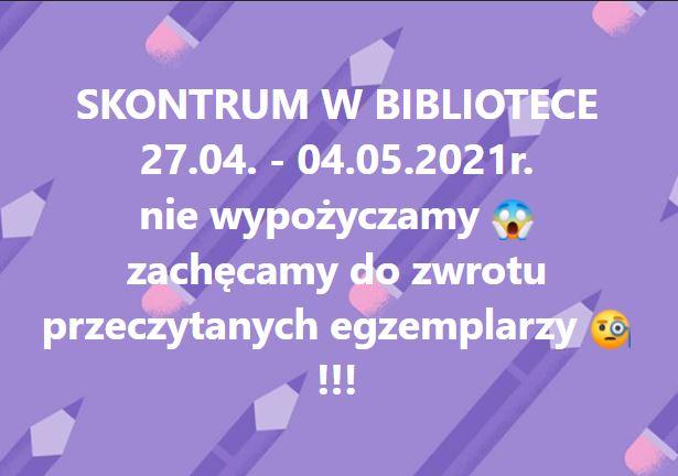 SKONTRUM W BIBLIOTECE 27.04. - 04.05.2021r. nie wypożyczamy 😱 zachęcamy do zwrotu przeczytanych egzemplarzy 🧐!!!